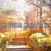 67 Spiritual Chakra Tracks von Lullabies for Deep Meditation