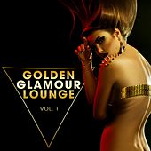 Golden Glamour Lounge, Vol. 1 de Various Artists