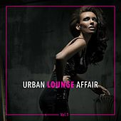 Urban Lounge Affair, Vol. 1 de Various Artists