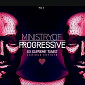 Ministry of Progressive (50 Supreme Tunes), Vol. 2 by Various Artists