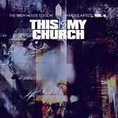 This Is My Church, Vol. 11 (The Tech House Edition) by Various Artists