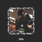 Flex of the Past by Kill$Treak 13