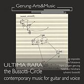Ultima Rara: The Bussotti-Circle (Neue Werke für Gitarre und Stimme) by Hans-Jürgen Gerung