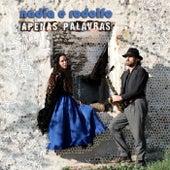 Apenas Palavras by Nadia e Rodolfo