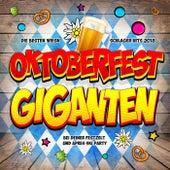 Oktoberfest Giganten - Die besten Wiesn Schlager Hits 2018 bei deiner Festzelt und Apres Ski Party von Various Artists