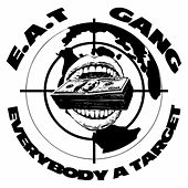 E.A.T. Gang: Everybody a Target di Various Artists