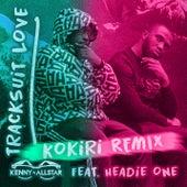 Tracksuit Love (Kokiri Remix) by Kenny Allstar