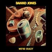 We're Crazy von Danko Jones