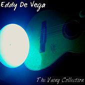The Vainy Collection by Eddy De vega