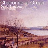 Chaconne at Organ by David Ennarqua