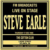 Live On Stage FM Broadcast  -  The Cotton Club, Atlanta 17th December 1988 de Steve Earle
