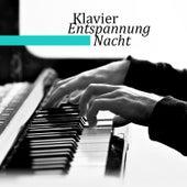 Klavier Entspannung Nacht: Romantische und Smooth Musik, Einschlafen und tiefenentspannung by Entspannende Piano Jazz Akademie