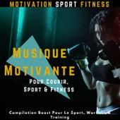 Musique Motivante Pour Courir, Sport & Fitness (Compilation Boost Pour Le Sport, Workout & Training) de Motivation Sport Fitness