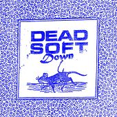 Down by Dead Soft