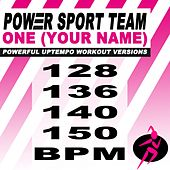 One (Your Name) (Powerful Uptempo Cardio, Fitness, Crossfit & Aerobics Workout Versions) by Power Sport Team