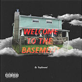 Welcome to the Basement by Top$ound