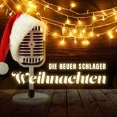Die neuen Schlager: Weihnachten by Various Artists