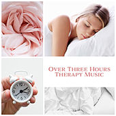Over Three Hours Therapy Music: Sounds for Sleep, Relax, Meditation, Spa & Massage by Deep Sleep Music Academy