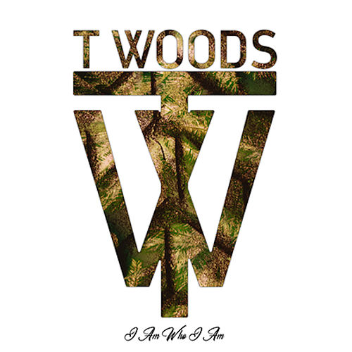 I Am Who I Am by T.Woods