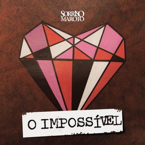 O Impossível by Sorriso Maroto