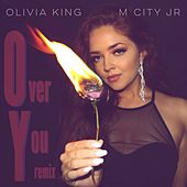 Over You (Remix) by Olivia King
