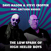 The Low Spark of High Heeled Boys by Dave Mason & Steve Cropper