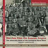 Marches from the Russian Empire de The Admiralty Band of Leningrad Naval Base