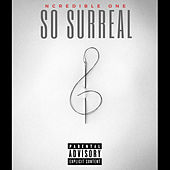 So Surreal by Ncredible One