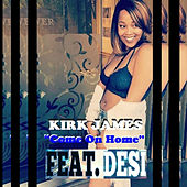 Come on Home by Kirk James