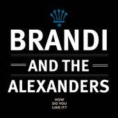 How Do You Like It? di Brandi