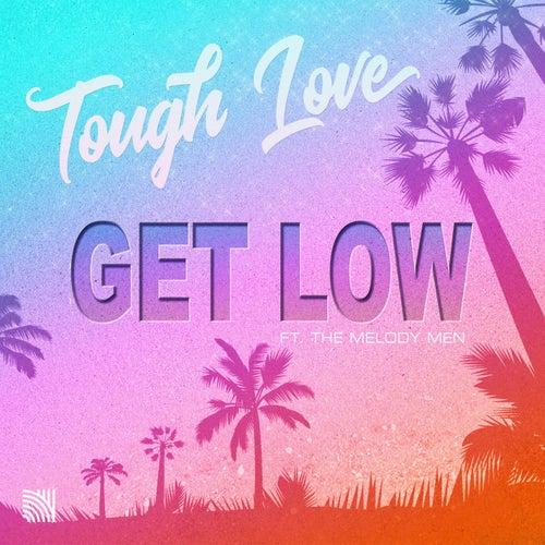 Get Low di Tough Love