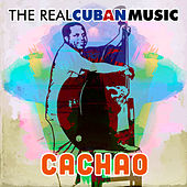 The Real Cuban Music (Remasterizado) de Cachao