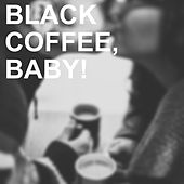 Black Coffee, Baby! by Ray Charles