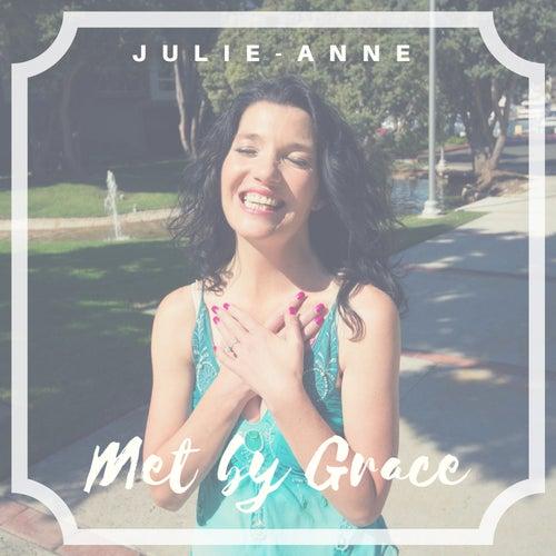Met by Grace by Julie Anne