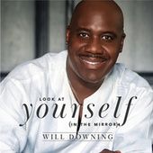 Look At Yourself (In The Mirror) by Will Downing