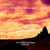 The Desert Beckons de Delia Derbyshire Appreciation Society