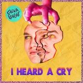 I Heard a Cry by Calva Louise