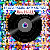 It Sparkles And Shines by Jim Hall