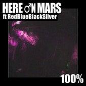 100% (feat. Redblueblacksilver) von Here on Mars