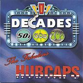 Decades! by The Fabulous Hubcaps