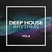Deep House Rhythms 2018, Vol. 2 - EP by Various Artists