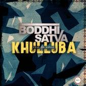 Khulluba (feat. Os Banah) by Boddhi Satva
