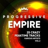 Progressive Empire (25 Crazy Peaktime Tracks), Vol. 2 - EP by Various Artists