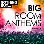 Nothing But... Big Room Anthems, Vol. 09 - EP de Various Artists