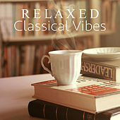 Relaxed Classical Vibes von Various Artists