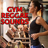 Gym Reggae Sounds by Various Artists