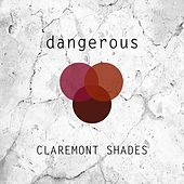 Dangerous de The Claremont Shades