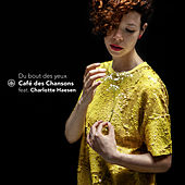 Du bout des yeux by Café des Chansons