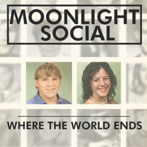 Where the World Ends de Moonlight Social