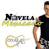 Novela de Mexicano de Douglas Kali